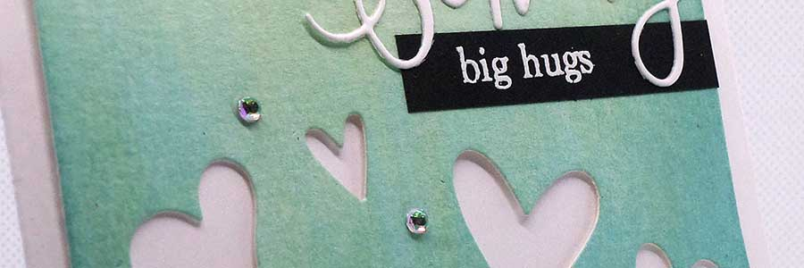 TUTORIAL – SENDING BIG HUGS
